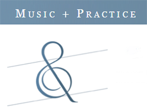 Music + practice