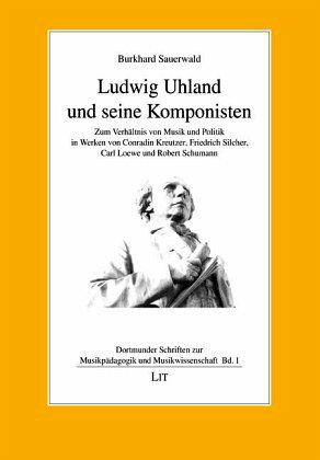 Ludwig Uhland und seine Komponisten