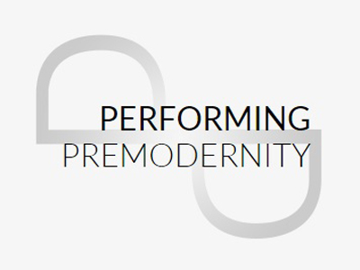 performing-premodernity